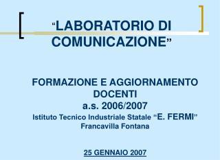 """"""" LABORATORIO DI  COMUNICAZIONE """""""