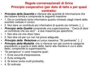 Regole conversazionali di Grice Principio cooperativo (per dato di fatto e per quasi contratto )