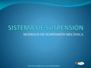 SISTEMA DE SUSPENSI�N