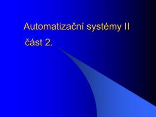 Automatizační systémy II