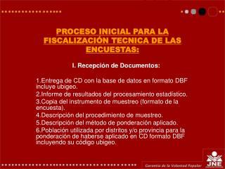 PROCESO INICIAL PARA LA  FISCALIZACIÓN TECNICA DE LAS ENCUESTAS: