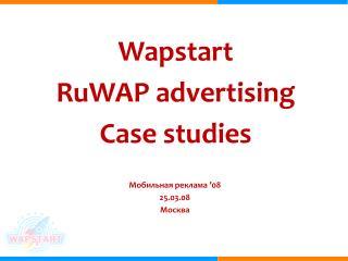 Wapstart  RuWAP advertising Case studies