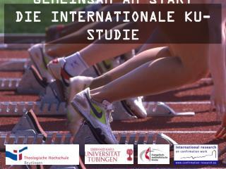 Gemeinsam am Start Die internationale KU-Studie