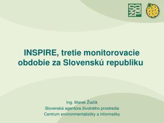 INSPIRE, tretie monitorovacie obdobie za Slovenskú republiku
