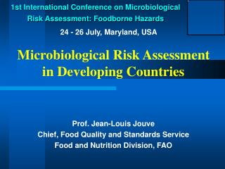 Microbiological Risk Assessment in Developing Countries Prof. Jean-Louis Jouve