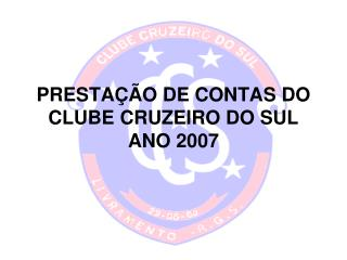 PRESTA��O DE CONTAS DO CLUBE CRUZEIRO DO SUL  ANO 2007