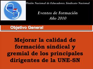 Unión Nacional de Educadores. Sindicato Nacional Eventos de Formación Año 2010