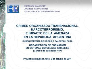 HORACIO CALDERON Analista Internacional  Especialista en Contraterrorismo