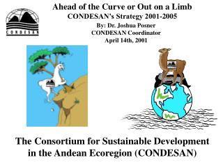 Ahead of the Curve or Out on a Limb CONDESAN's Strategy 2001-2005