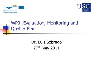 WP3. Evaluation, Monitoring and Quality Plan