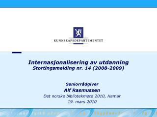 Internasjonalisering av utdanning Stortingsmelding nr. 14 (2008-2009)