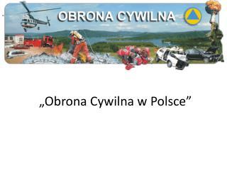 """""""Obrona Cywilna w Polsce"""""""