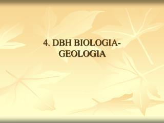 4. DBH BIOLOGIA-GEOLOGIA
