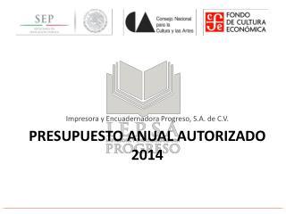 Presupuesto anual autorizado 2014