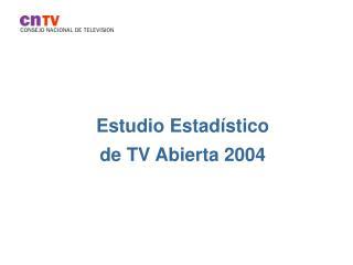 Estudio Estadístico de TV Abierta 2004