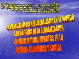 ENTORNO SOCIAL EN COLOMBIA