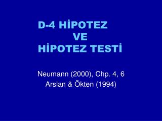 D-4 HİPOTEZ  VE  HİPOTEZ TESTİ
