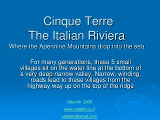 Cinque Terre The Italian Riviera Where the Apennine Mountains drop into the sea