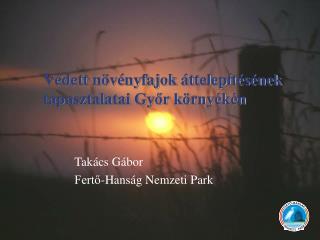 Védett növényfajok áttelepítésének tapasztalatai Győr környékén