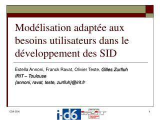 Mod�lisation adapt�e aux besoins utilisateurs dans le d�veloppement des SID