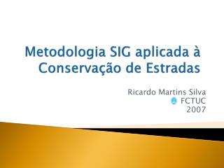 Metodologia SIG aplicada à Conservação de Estradas