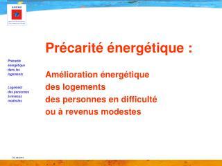Précarité énergétique : Amélioration énergétique des logements des personnes en difficulté