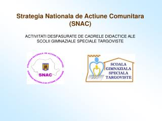 Strategia Nationala de Actiune Comunitara (SNAC)