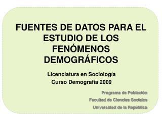 FUENTES DE DATOS PARA EL ESTUDIO DE LOS FENÓMENOS DEMOGRÁFICOS