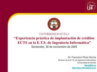 """""""Experiencia práctica de implantación de créditos ECTS en la E.T.S. de Ingeniería Informática"""""""