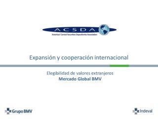 Expansión y cooperación internacional