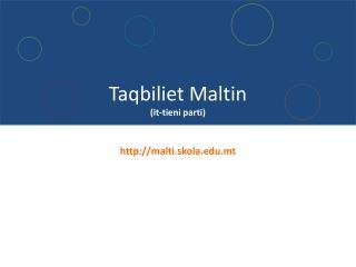 Taqbiliet Maltin (it-tieni parti)  malti.skola.mt