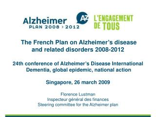 The French Plan on Alzheimer's disease  and related disorders 2008-2012