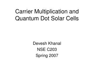 Carrier Multiplication and Quantum Dot Solar Cells