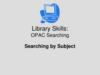 Library Skills: OPAC Searching