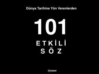 101 E T K İ L İ S  Ö  Z