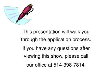 This presentation will walk you through the application process.