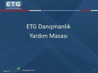 ETG Danışmanlık Yardım Masası