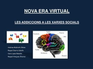 NOVA ERA VIRTUAL LES ADDICCIONS A LES XARXES SOCIALS