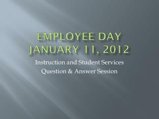 Employee day  January 11, 2012