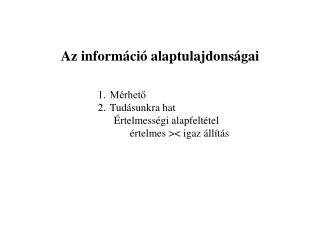 Az információ alaptulajdonságai