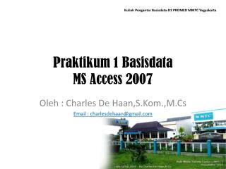 Praktikum  1  Basisdata MS Access 2007