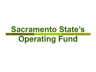 Sacramento State�s  Operating Fund