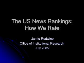 The US News Rankings: How We Rate