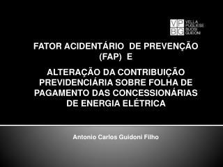 FATOR ACIDENTÁRIO  DE PREVENÇÃO (FAP)  E