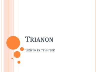 Trianon Tények és tévhitek