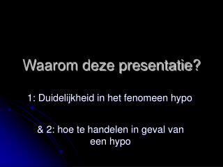 Waarom deze presentatie?