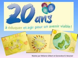 Réalisé par Mélanie Gilbert et Geneviève B. Boisclair