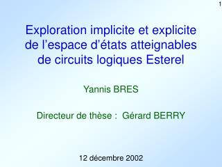 Exploration implicite et explicite de l�espace d��tats atteignables de circuits logiques Esterel