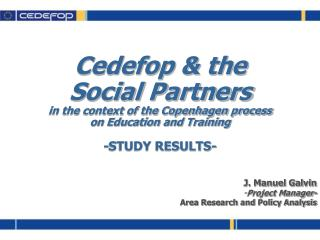 Cedefop & the Social Partners  in the context of the Copenhagen process  on Education and Training