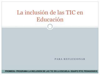 La inclusi�n de las TIC en Educaci�n